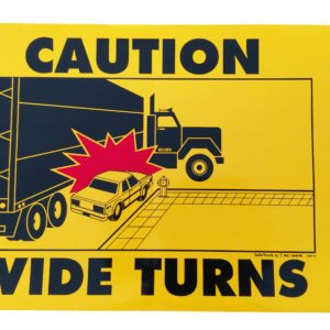 CAUTION WIDE TURNS DECAL Model# CWT-4-0